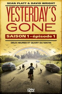 couverture de Yesterday's gone saison 1 episode 1 de Sean Platt et David Wright