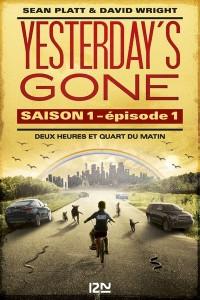 couverture de Yesterday's gone saison 1 episode 1 de Sean Platt et David Wright