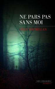 couverture de ne pars pas sans moi de Gilly MacMillan