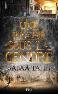 couverture de Une braise sous la cendre de Sabaa Tahir
