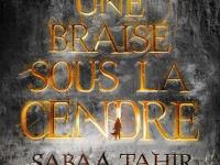 Une braise sous la cendre / Sabaa Tahir