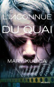 couverture de L'inconnue du quai de Mary Kubica