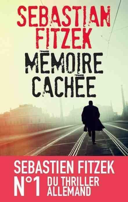 Sebastian Fitzek - Mémoire Cachée