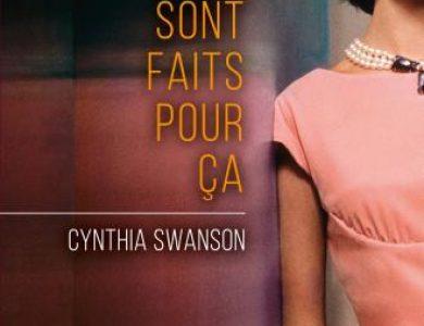 Les rêves sont faits pour ça / Cynthia Swanson