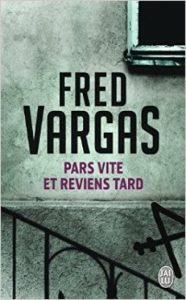 Couverture de Pars vite et reviens tard de Fred Vargas