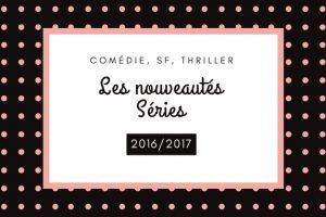 logo nouveautés séries 2016 2017