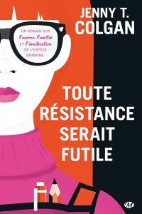 couverture de Toute résistance serait futile de Jenny T. Colgan