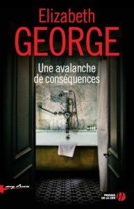 couverture de Une avalanche de conséquences de Elizabeth George