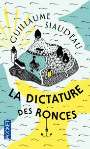 couverture de La dictature des ronces de Guillaume Siaudeau