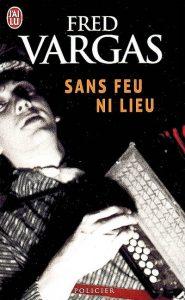 couverture de Sans feu ni lieu de Fred Vargas