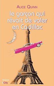 couverture de Le Garçon qui rêvait de voler en Cadillac d'Alice Quinn