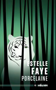 couverture de porcelaine d'Estelle Faye
