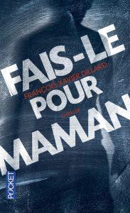 couverture de Fais le pour maman de Francois Xavier Dillard