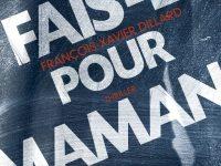 Fais-le pour maman / François-Xavier Dillard