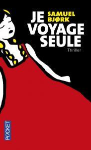 couverture de Je voyage seule de Samuel Bjork