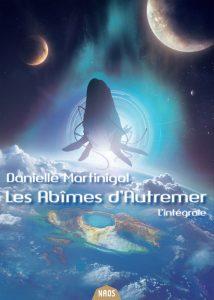 couverture de l'intégrale des abîmes d'Autremer de Danielle Martinigol