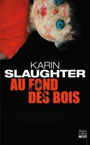 couverture de Au fond des bois de Karin Slaughter