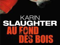Au fond des bois / Karin Slaughter