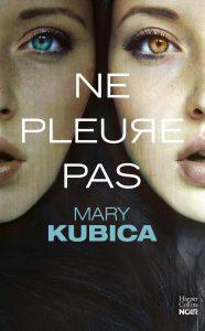 couverture de Ne pleure pas de Mary Kubica