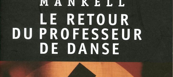 Le retour du professeur de danse / Henning Mankell