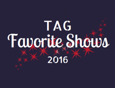 Tag Favorite Shows 2016