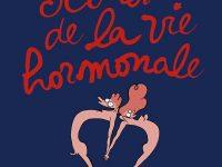 Scènes de la vie hormonale / Catherine Meurisse