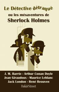 couverture de Le détective détraqué ou les mésaventures de Sherlock Holmes