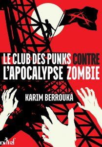couverture de Le club des punks contre l'apocalypse zombie de Karim Berrouka
