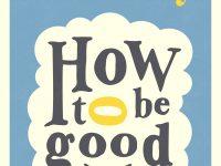 La bonté, mode d'emploi/ Nick Hornby