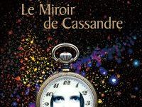 Le miroir de Cassandre / Bernard Werber