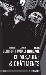 Couverture de Crimes, Aliens et Châtiments de Genefort, Whale et Bordage