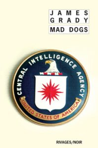 couverture de Mad dogs de James Grady aux éditions Rivages noir
