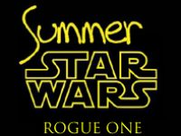Summer Star Wars – Rogue One
