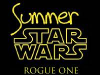 Summer Star Wars – Rogue One