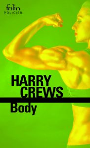 couverture de Body de Harry Crews aux éditions Folio