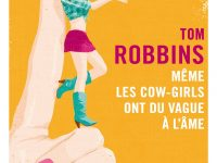 Même les cow-girls ont du vague à l'âme / Tom Robbins