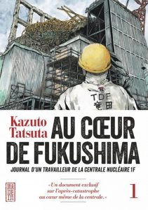 couverture de Au coeur de Fukushima, tome 1 de Kazuto Tatsuta