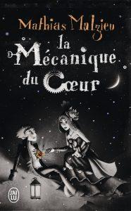 Couverture de La Mécanique du Coeur de Mathias Malzieu