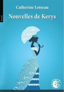 Couverture de Nouvelles de Kerys de Catherine Loiseau
