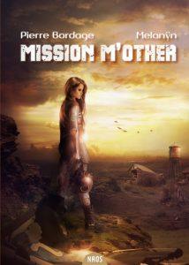couverture de Mission M'Other de Pierre Bordage et Melanÿn
