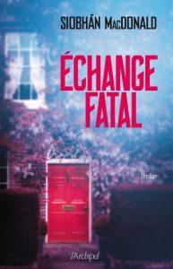 couverture de Échange fatal de Siobhán MacDonald