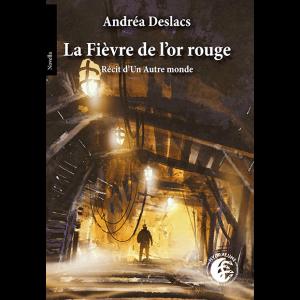 couverture de La fièvre de l'or rouge d'Andrea Deslacs