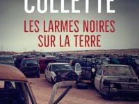 Les larmes noires sur la terre / Sandrine Collette