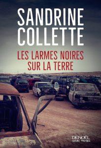 Couverture de Les larmes noirs sur la terre de Sandrine Collette