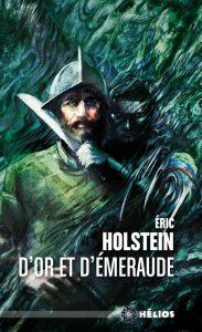 couverture de D'or et d'émeraude d'Éric Holstein
