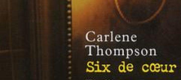 Six de cœur / Carlène Thompson