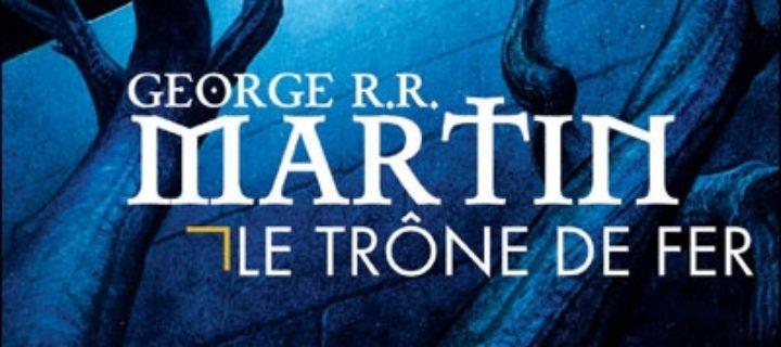 Le trône de fer / George R. R. Martin