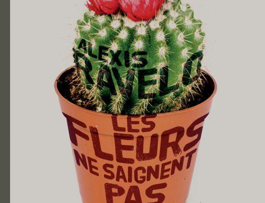 Les fleurs ne saignent pas / Alexis Ravelo