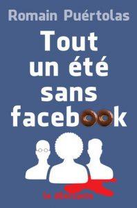 Couverture de Tout un été sans Facebook de Romain Puertolas