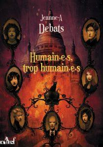 Couverture de Humaines, trop humain-e-s de Jeanne-A Debats